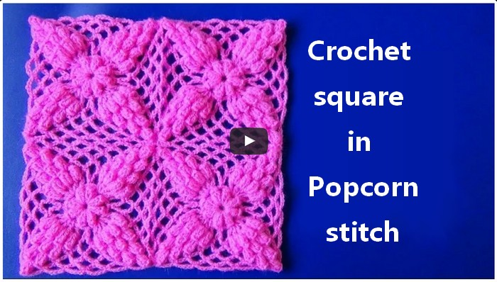 Crochet Square In Popcorn Stitch Step By Step Crochet Patterns And